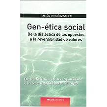 Gen-ética Social: De la dialética de los opuestos e la reversibilidad de valores