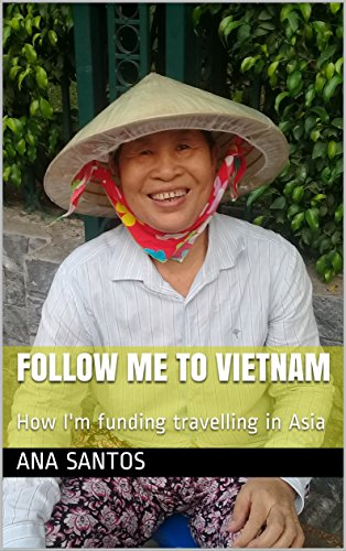 Follow me to Vietnam: How I'm funding travelling in Asia (Follow me to Asia Book 1) (English Edition)