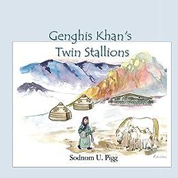Genghis Khan Twin Stallions (English Edition) par [Pigg, Sodnom]