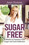 Sugar Free: 8 Weeks to Freedom from S...