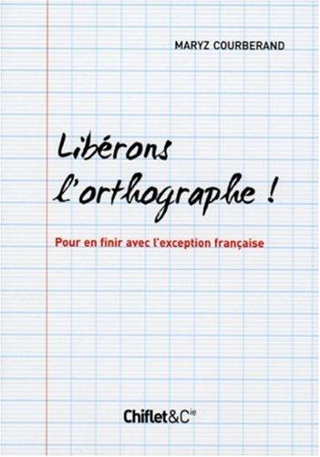 LIBERONS L ORTHOGRAPHE par MARYZ COURBERAND