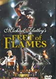 Michael Flatley: Feet Of Flames [DVD] [1998]