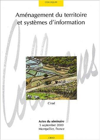 Aménagement du territoire et systèmes d'information: Actes du séminaire 5 septembre 2000 - Montpellier.