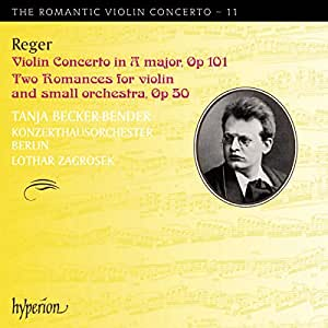 Reger: Romantic Violin Concerto Vol.11 (Concerto In A Major Op.101/ Two) (Hyperion: CDA67892)