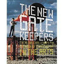 New Gatekeepers: Emerging Challenges to Free Expression in the Arts