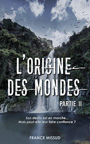 L'Origine Des Mondes : Partie II par [Missud, France]