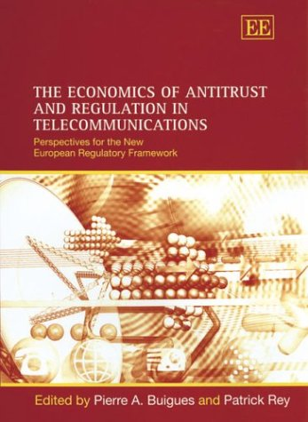 The Economics of Antitrust and Regulation in Telecommunications: Perspectives for the New European Regulatory Framework