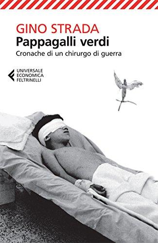 Pappagalli verdi: Cronache di un chirurgo di guerra (Universale economica)