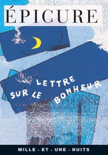 Lettre sur le bonheur : Lettre à Ménécée par Épicure