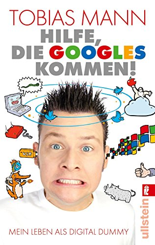 Image of Hilfe, die Googles kommen!: Mein Leben als Digital Dummy (German Edition)