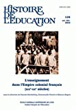 Histoire de l'éducation, N° 128, Octobre-déce - L'enseignement dans l'Empire colonial français (XIXe-XXe sècles)
