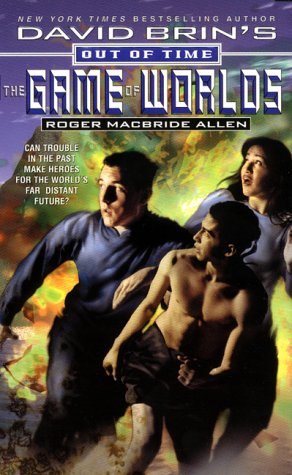The Game of Worlds (David Brin's out of time)