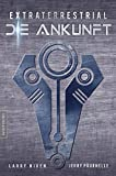 Extraterrestrial - Die Ankunft: Ein Science Fiction Klassiker von Larry Niven & Jerry Pournelle - Larry Niven