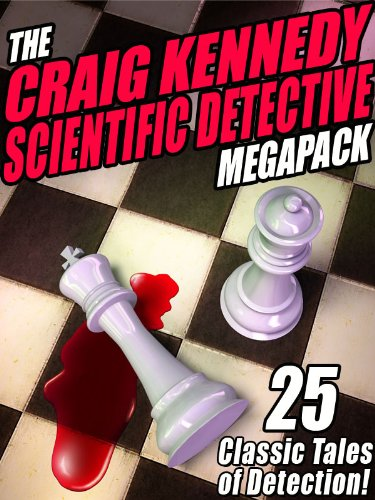 the-craig-kennedy-scientific-detective-megapack-r-25-classic-tales-of-detection