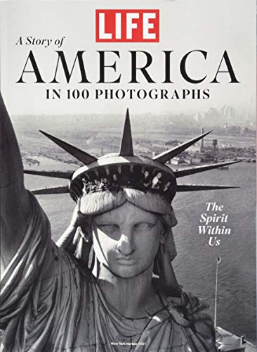 LIFE A Story of America in 100 Photographs por The Editors of LIFE