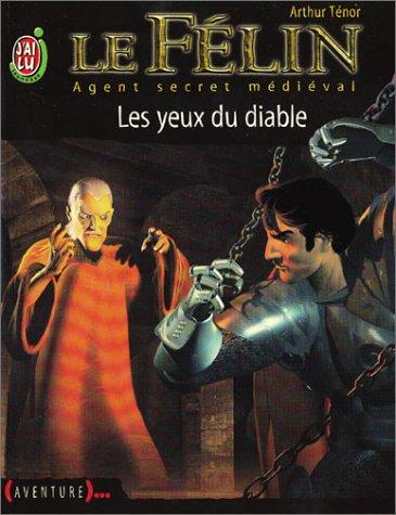 Le Félin, tome 10 : Les Yeux du diable par Arthur Ténor