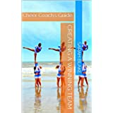 Creating A Winning Team: Cheer Coach's Guide (English Edition)