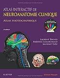 atlas interactif de neuroanatomie clinique atlas photographique compl?ments interactifs