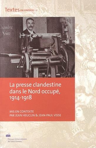 La presse clandestine dans le Nord occupé (1914-1918)