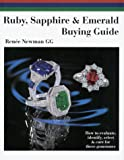 Ruby, Sapphire and Emerald Buying Guide: How to Evaluate, Identify, Select and Care for These Gemstones (Newman Gem & Jewelry Series)