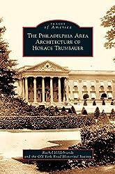 Philadelphia Area Architecture of Horace Trumbauer