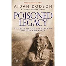 Poisoned Legacy: The Fall of the Nineteenth Egyptian Dynasty: Revised Edition by Aidan Dodson (2016-05-01)