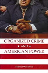 Organized Crime and American Power: A History