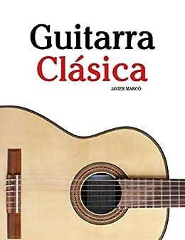 Guitarra Clásica: Piezas fáciles de Bach, Mozart, Beethoven y otros compositores (en