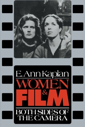Women & Film: Both Sides of the Camera por E. Ann Kaplan