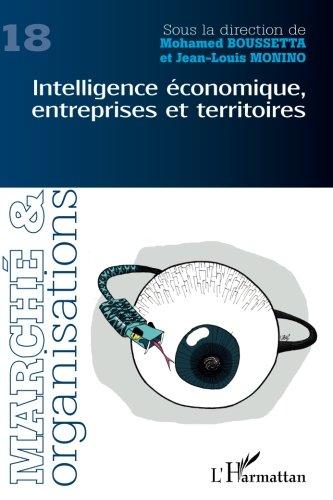 Marché et Organisations, N° 18 : Intelligence économique, entreprises et territoires