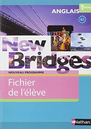 Anglais Tle New Bridges : Fichier de l'élève par François Guary, Marie Fort-Couderc