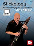 Stickology: A Guide To Playing The Chapman Stick (English Edition)