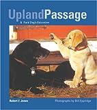 Upland Passage: A Field Dog's Education