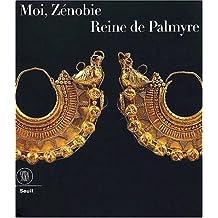 Moi, Zénobie reine de Palmyre
