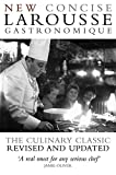 Concise Larousse Gastronomique: The World's Greatest Cookery Encyclopedia