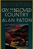 Cry, the Beloved Country - A Story of Comfort in Desolation (original edition)