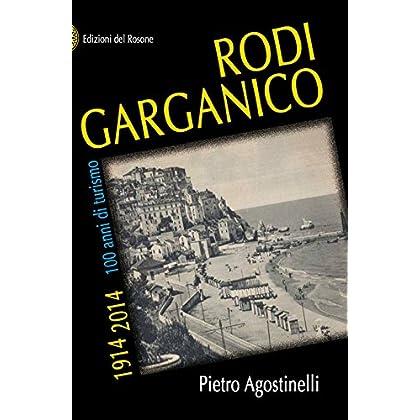 Rodi Garganico 1914-2014. 100 Anni Di Turismo