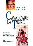 Cavalcare la tigre: Orientamenti esistenziali per un'epoca della dissoluzione (Opere di Julius Evola) (Italian Edition)