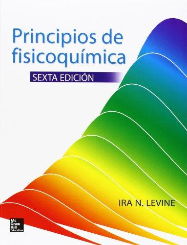 PRINCIPIOS DE FISICOQUIMICA SEXTA EDICION por Ira Levine