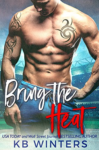 Bring The Heat: A Bad Boy Sports Romance por Kb Winters