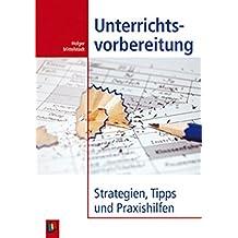 Unterrichtsvorbereitung: Strategien, Tipps und Praxishilfen by Holger Mittelstädt (2010-02-24)