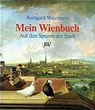 Mein Wienbuch. ( Ab 8 J.). Auf den Spuren der Stadt - Reingard Witzmann, Rotraud Hejek