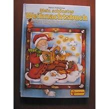 Mein schönstes Weihnachtsbuch. Geschichten in Großdruckschrift, Lieder mit Noten, Backen, Basteln und Gedichte.