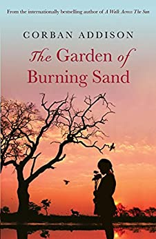 The Garden of Burning Sand by [Addison, Corban]