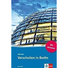 Verschollen in Berlin: Deutsche Lektüre für das GER-Niveau A1/A2 mit eingebundenem Audio-File (TATORT DaF) (German Edition)