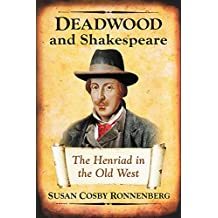 Deadwood and Shakespeare: The Henriad in the Old West
