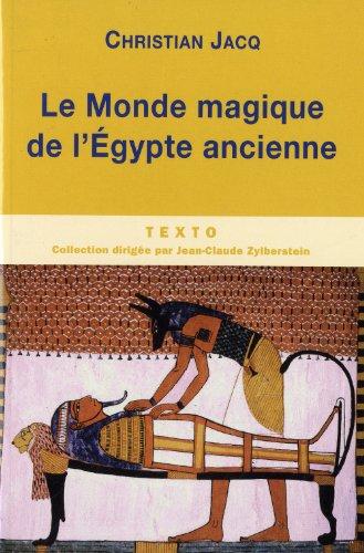 Le monde magique de l'Egypte ancienne par Christian Jacq