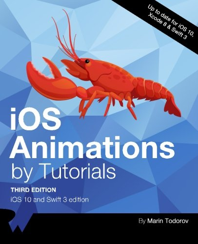 Pdf Download Ios Animations By Tutorials Third Edition Ios 10 And