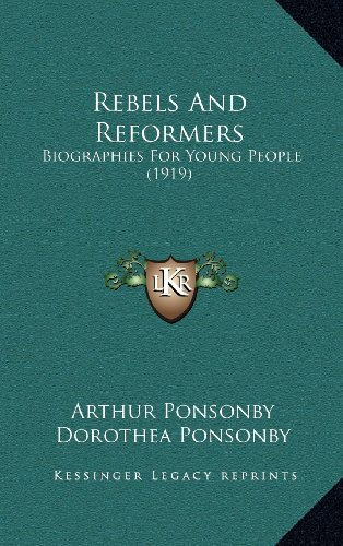 Rebels and Reformers: Biographies for Young People (1919)