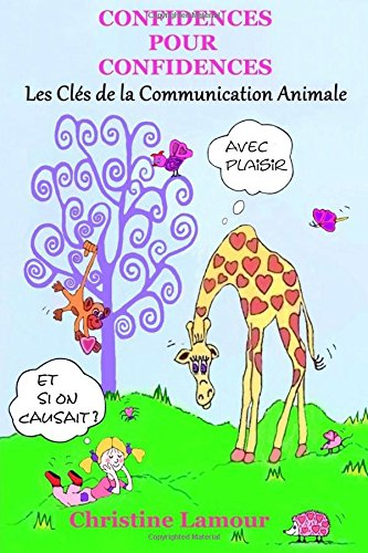 Confidences pour Confidences - Les cles de la communication animale